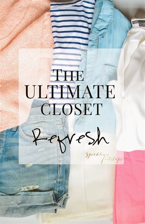 closet cleanout the ultimate closet cleanout refreshing your wardrobe
