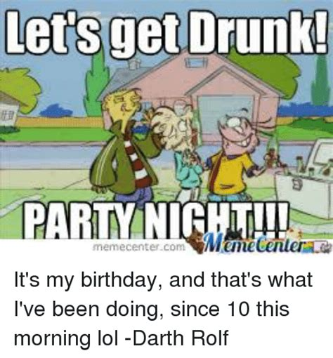 Drunk Birthday Meme - the gallery for gt lets get drunk memes