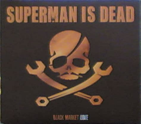 T Shirt Superman Is Dead Musicsr the best song of superman is dead news