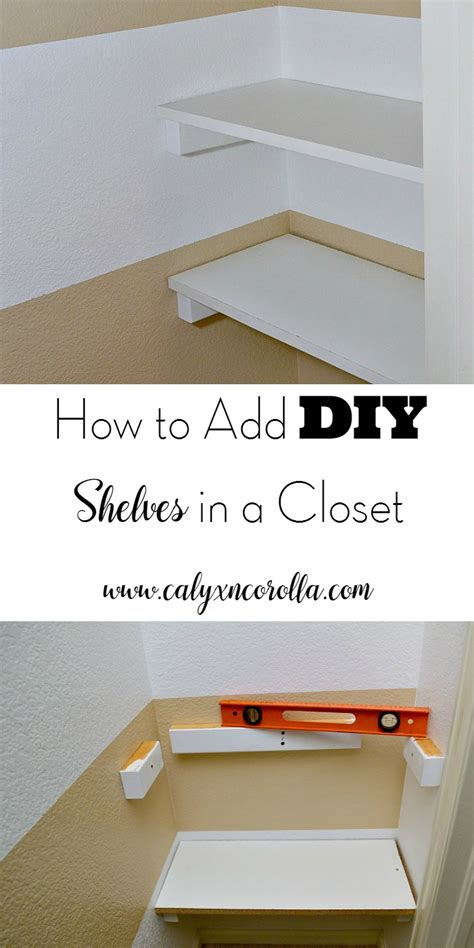 how to add a shelf to a how to add diy shelves in a closet calyx corolla