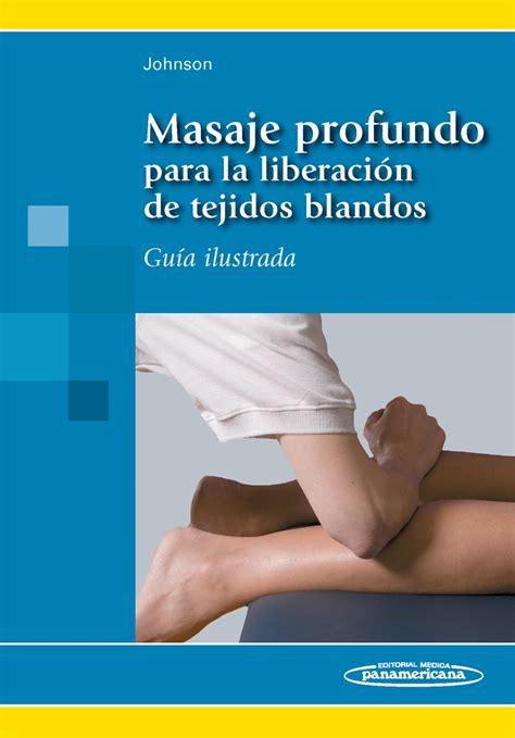 libros de fisioterapia deportiva pdf masaje profundo para la liberaci 243 n de tejidos blandos gu 237 a ilus