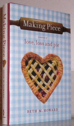 small pieces a memoir of loss and consolation books a memoir of loss and pie beth m