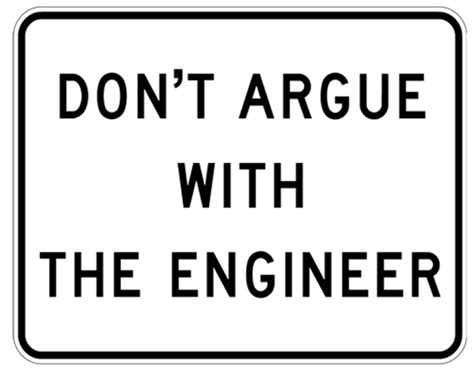 dont argue   engineer metal sign
