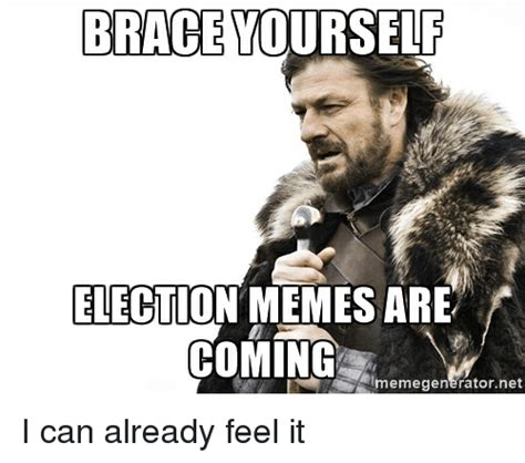Can I Touch It Meme - brace yourself election memes are coming lmemegenerator