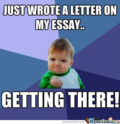 Essay Memes - just started my essay by zedela123 meme center