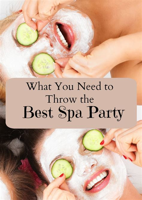 what you need to throw the best spa my guide
