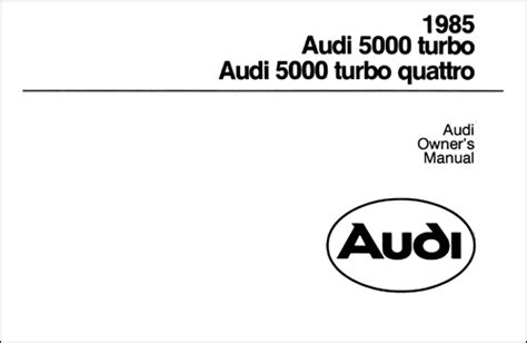 online service manuals 1985 audi quattro free book repair manuals front cover audi 5000 turbo and turbo quattro owner s manual 1985 bentley publishers