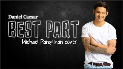 best part lyrics caesar lyrics daniel caesar best part michael pangilinan