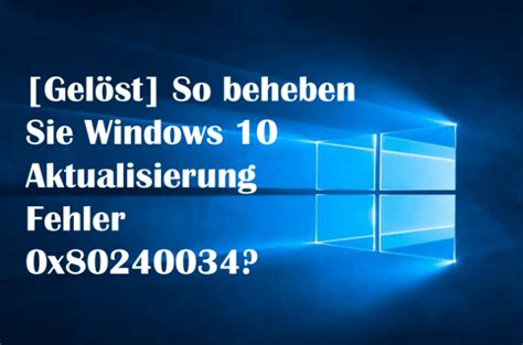 Gelöst So beheben Sie Windows Aktualisierung Fehler