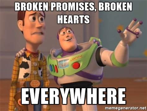 Xx Everywhere Meme Generator - broken promises broken hearts everywhere tseverywhere