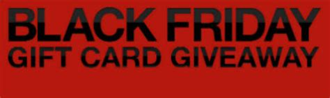 Gift Card Black Friday Sale - black friday sale free gift card giveaway