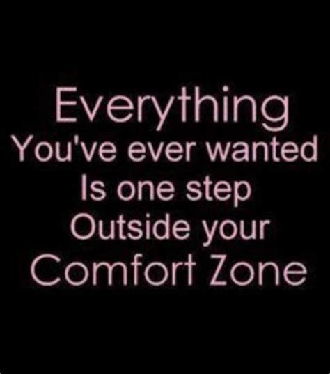 quotes about comfort zone quotesgram quotes about leaving your comfort zone quotesgram