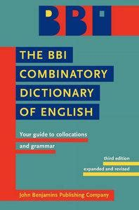 the bbi combinatory dictionary 902723261x the bbi combinatory dictionary of english your guide to collocations and grammar third edition