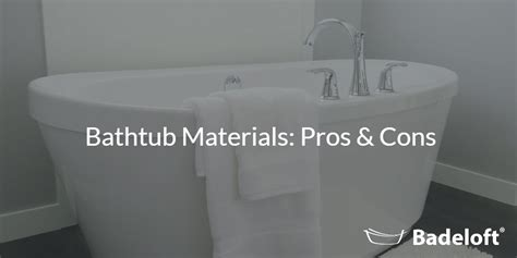 bathtub materials pros and cons 28 images materials