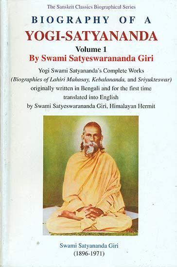 biography yogi biography of a yogi satyananda yogi swami satyananda s