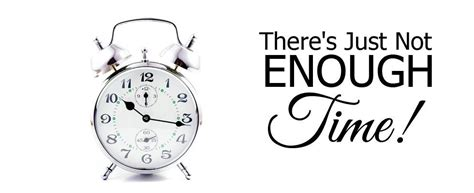 Not Enough Time In there s just not enough time christian womanhood