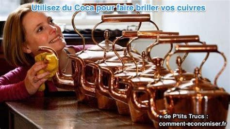 Faire Briller Cuivre by L Astuce 201 Tonnante Pour Faire Briller Le Cuivre Avec Du Coca