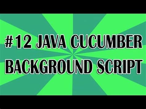 Cucumber Tutorial Java Youtube | junit cucumber tutorial 12 background script youtube