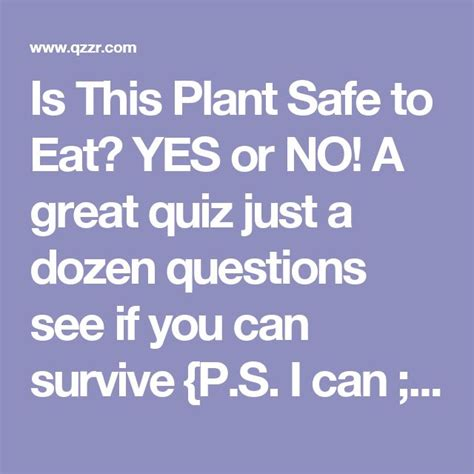quiz questions yes or no is this plant safe to eat yes or no a great quiz just a