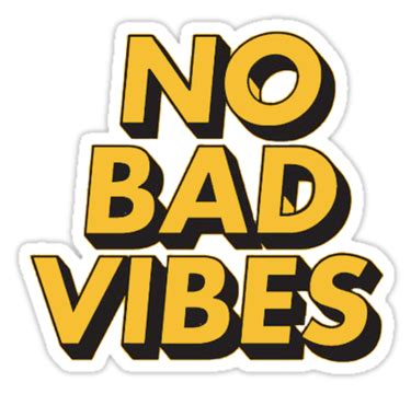 Home Detox For Bad Vibes by Quot No Bad Vibes Quot Stickers By G Redbubble