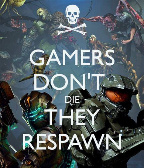 Kaos Gemers Don T Die gamers don t die they respawn poster egc keep calm o matic