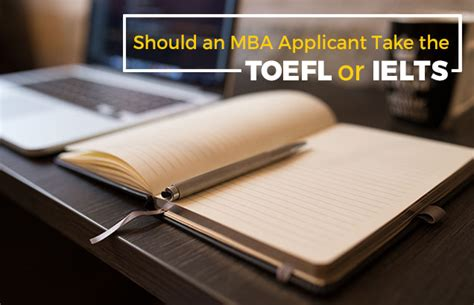 Us Accept Ielts For Mba by Should An Mba Applicant Take The Toefl Or Ielts
