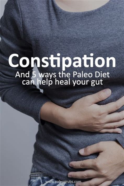 Ways Dieting Can Be by Constipation And 5 Ways The Paleo Diet Can Help Paleo Grubs