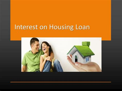 interest for housing loan ppt home improvement loan powerpoint presentation id