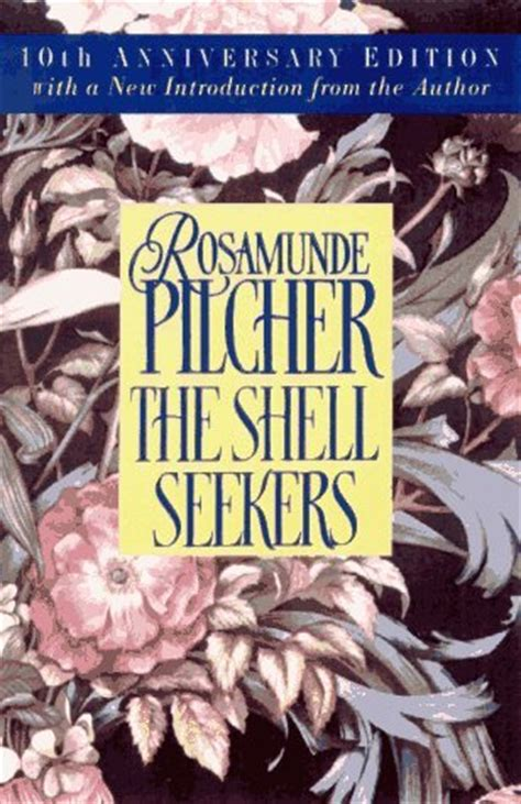 the shell seekers books the shell seekers tenth anniversary edition rosamunde