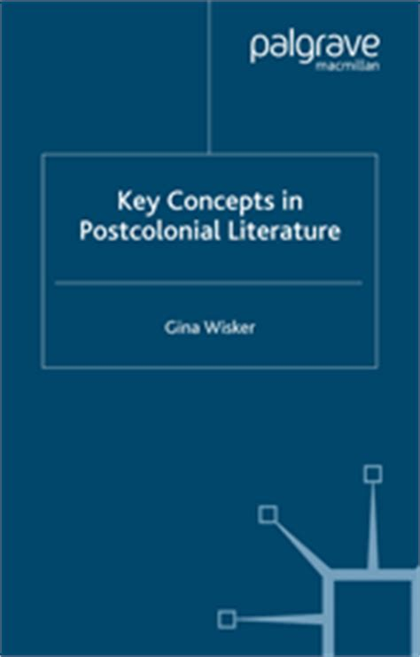 themes of postcolonial literature key concepts in postcolonial literature macmillan