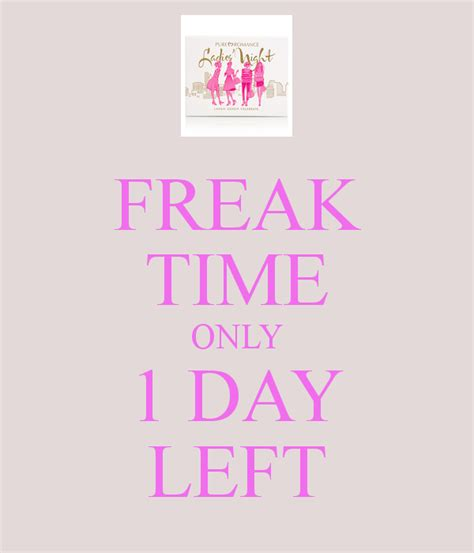 Only 1 Day Left by Freak Time Only 1 Day Left Keep Calm And Carry On Image