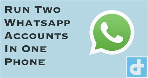run multiple whatsapp accounts in one android phone 5 methods to run two whatsapp accounts in one android phone