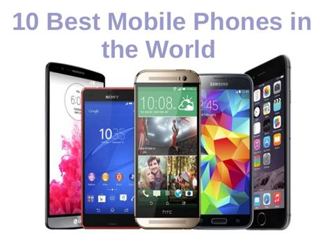 best mobile 10 best mobile in the world today