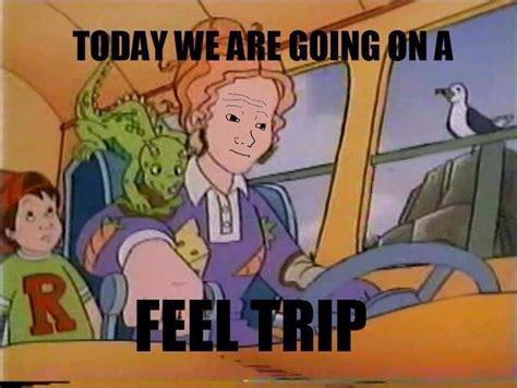 Feel Trip Meme - image 584241 feels know your meme