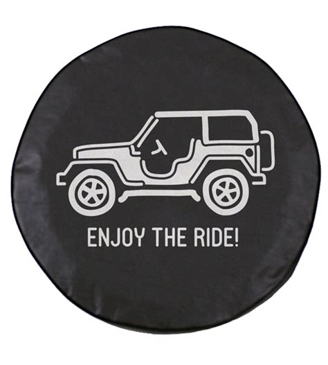 Tire Cover Jeep All Things Jeep Enjoy The Ride Spare Tire Cover For Jeeps