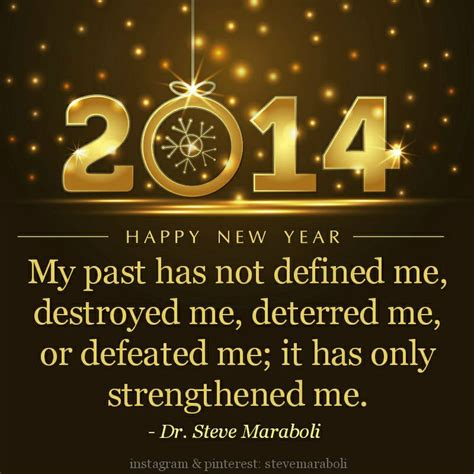 happy new year everyone quotes quot my past has not defined me destroyed me deterred me or