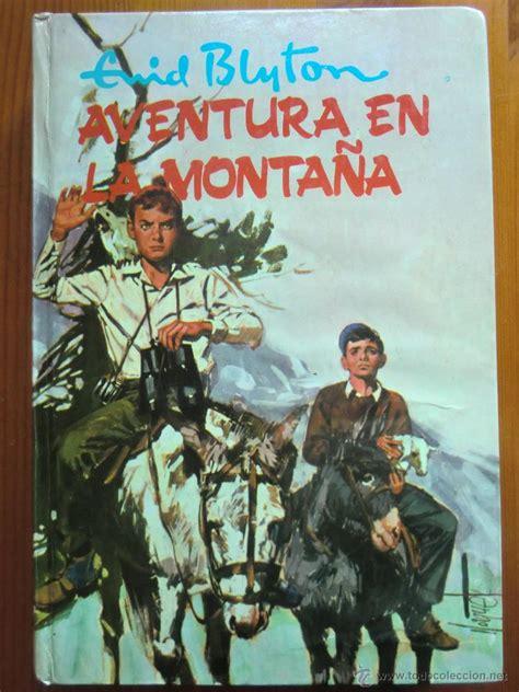 libro aventura en la montaa libro aventura en la monta 241 a 1 958 de enid bl comprar libros de novela infantil y juvenil en