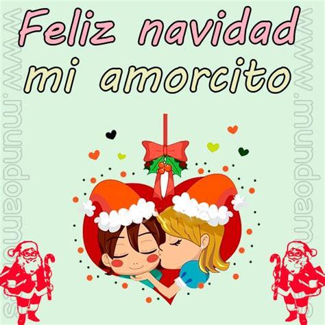 imagenes que digan feliz navidad mi amor feliz navidad mi amorcito mundoamores