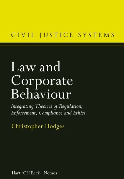 ethical business practice and regulation a behavioural and values based approach to compliance and enforcement civil justice systems books and corporate behaviour integrating theories of