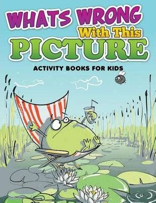 what s that books whats wrong with this picture activity books for