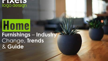 home decor industry trends home furnishings industry change trends and guide