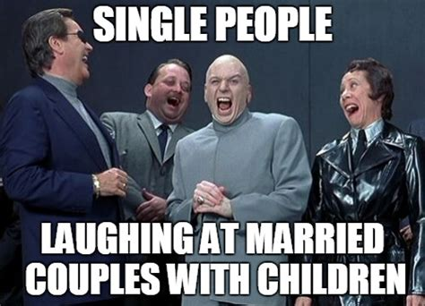 Single People Memes - laughing villains meme imgflip