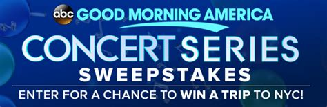 Gma Sweepstakes - couponinsanity good morning america concert series sweepstakes