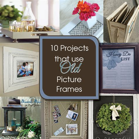 10 diy projects 10 diy projects to upcycle picture frames a free