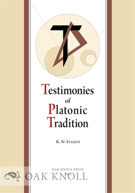 the platonic tradition books testimonies of platonic tradition konstantinos sp staikos
