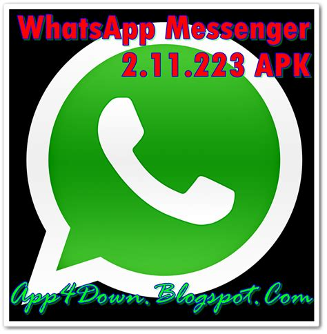 whatsapp apk file whatsapp messenger 2 11 223 for android apk current version app4downloads app