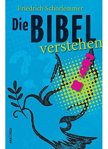 wann wurde die bibel verfasst die bibel verstehen religion fundgrube humanitas