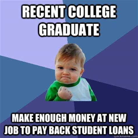 College Kid Meme - recent college graduate make enough money at new job to
