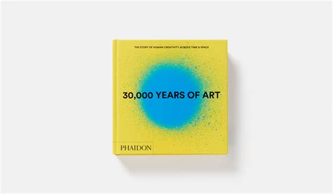 30000 years of art 30 000 years of art art phaidon store