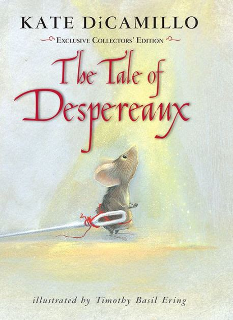 libro tale of despereaux being the tale of despereaux exclusive collectors edition by kate dicamillo timothy basil ering